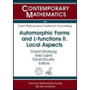 Automorphic Forms and L-Functions: Local Aspects Volume 2 by D. Ginzburg