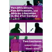Pan-Africanism, Pan-Africanists, and African Liberation in the 21st Century by Horace Campbell