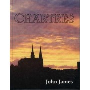 The Master Masons of Chartres by John James