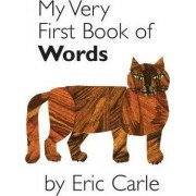 My Very First Book of Words by Eric Carle