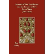 Journals of Two Expeditions Into the Interior of New South Wales by John Oxley