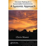 Decision-Making for a Sustainable Environment by Chris Maser