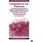Leadership in the Trenches by G. Sheffield