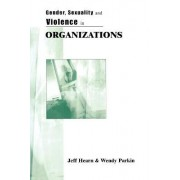 Gender, Sexuality and Violence in Organizations by Jeff R. Hearn