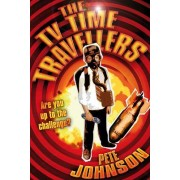 The TV Time Travellers by Pete Johnson