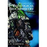 Introduction to Ecological Biochemistry by Jeffrey B. Harborne