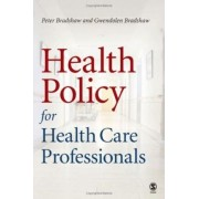 Health Policy for Health Care Professionals by Peter L. Bradshaw
