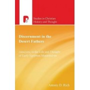 Discernment in the Desert Fathers by Antony Rich