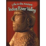 Life in the Ancient Indus River Valley by Hazel Richardson