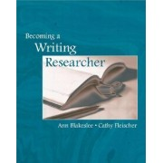 Becoming a Writing Researcher by Ann M. Blakeslee