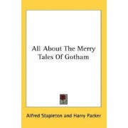 All about the Merry Tales of Gotham by Alfred Stapleton