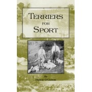 Terriers for Sport (History of Hunting Series - Terrier Earth Dogs) by Pierce O'Conor