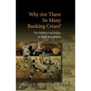 Why Are There So Many Banking Crises? by Jean-Charles Rochet