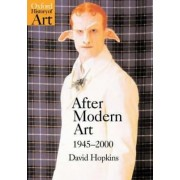 After Modern Art, 1945-2000 by David Hopkins