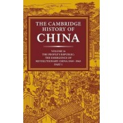 The Cambridge History of China: Volume 14, the People's Republic, Part 1, the Emergence of Revolutionary China, 1949-1965 by Roderick MacFarquhar
