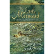 The Little Mermaid (with Original Illustrations) by Hans Christian Andersen