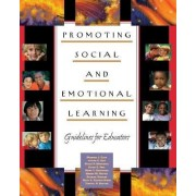 Promoting Social and Emotional Learning by Dr Maurice J Elias