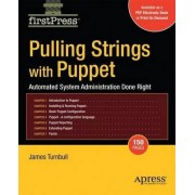 Pulling Strings with Puppet by James Turnbull