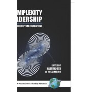 Complexity Leadership: Conceptual Foundations Pt.1 by Mary Uhl-Bien