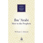Ibn Arabi by William C. Chittick