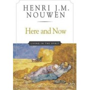 Here and Now by Henri J. M. Nouwen