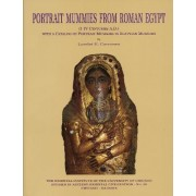 Portrait Mummies from Roman Egypt ( I-IV Centuries A.D.) with a Catalogue of Portrait Mummies in Egyptian Museums by Lorelei Hilda Corcoran