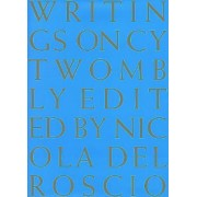 Cy Twombly - Writings on by Nicola del Roscio