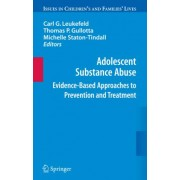 Adolescent Substance Abuse by Carl G. Leukefeld
