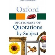 Oxford Dictionary of Quotations by Subject by Susan Ratcliffe