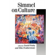 Simmel on Culture by David Patrick Frisby