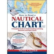 How to Read a Nautical Chart, (Includes ALL of Chart #1) by Nigel Calder