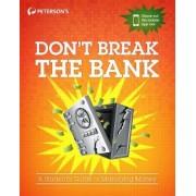 Don't Break the Bank by Peterson's Nelnet Company
