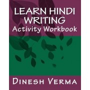 Learn Hindi Writing Activity Workbook by Dinesh C Verma
