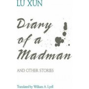 Diary of a Madman and Other Stories by Hsun Lu