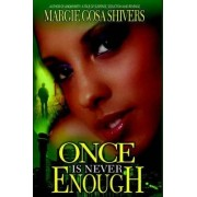 Once Is Never Enough by Margie Gosa Shivers