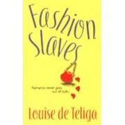 Fashion Slaves by Louise de Teliga