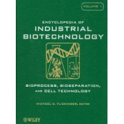 Encyclopedia of Industrial Biotechnology by Michael C. Flickinger