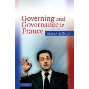 Governing and Governance in France by Alistair Cole