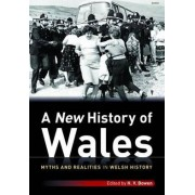 A New History of Wales - Myths and Realities in Welsh History by Huw Bowen