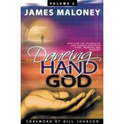 The Dancing Hand of God Volume 2 by James Maloney