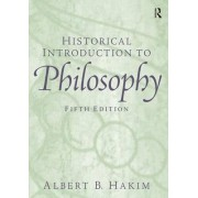 A Historical Introduction to Philosophy by Albert B. Hakim