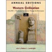 Annual Editions: Western Civilization: The Earliest Civilizations Through the Reformation v. 1 by Robert L. Lembright
