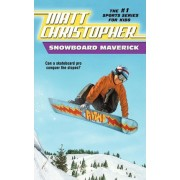 Snowboard Maverick by Matt Christopher