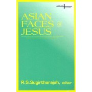 Asian Faces of Jesus by R.S. Sugitharajah