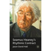 Seamus Heaney's Rhythmic Contract by Jason David Hall
