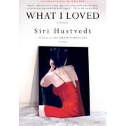What I Loved by Siri Hustvedt