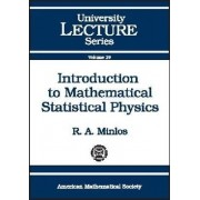 Introduction to Mathematical Statistical Physics by R. A. Minlos