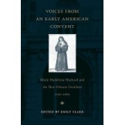 Voices from an Early American Convent by Emily Clark