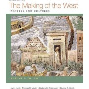 Making of the West, Volume I: To 1750 by University Lynn Hunt