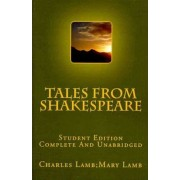 Tales from Shakespeare Student Edition Complete and Unabridged by Charles Lamb Mary Lamb